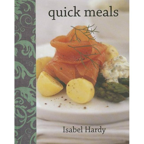Quick Meals - by  Isabel Hardy (Hardcover) - image 1 of 1