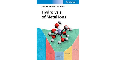 Hydrolysis of Metal Ions (Hardcover) (Paul L. Brown & Christian Ekberg) - image 1 of 1