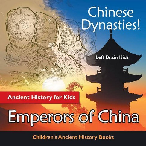 Chinese Dynasties! Ancient History for Kids - by  Left Brain Kids (Paperback) - image 1 of 1