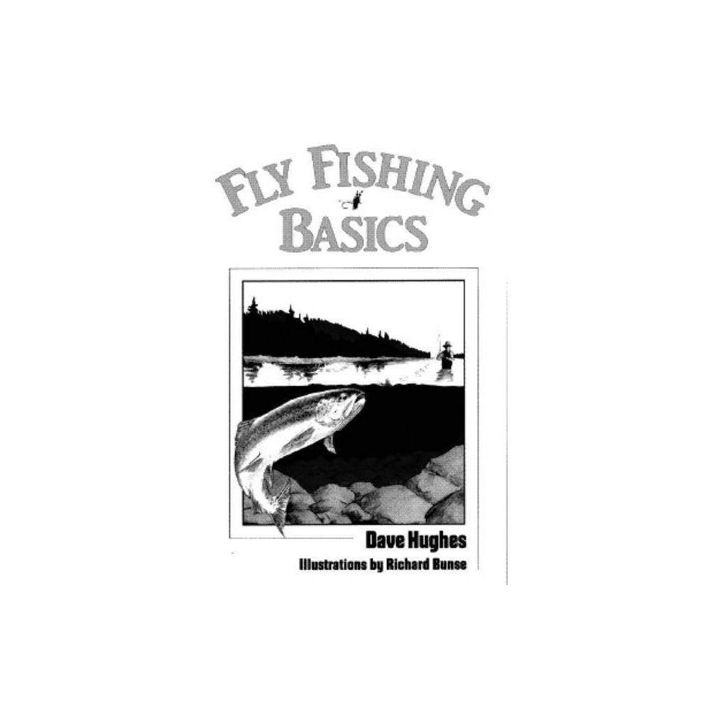 Fly Fishing Basics By Dave Hughes Paperback