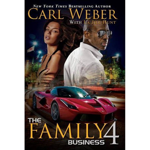 Family Business 4 -  Reprint (Family Business) by Carl Weber & La Jill Hunt (Paperback) - image 1 of 1