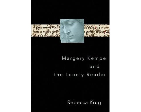 Margery Kempe and the Lonely Reader (Hardcover) (Rebecca Krug) - image 1 of 1