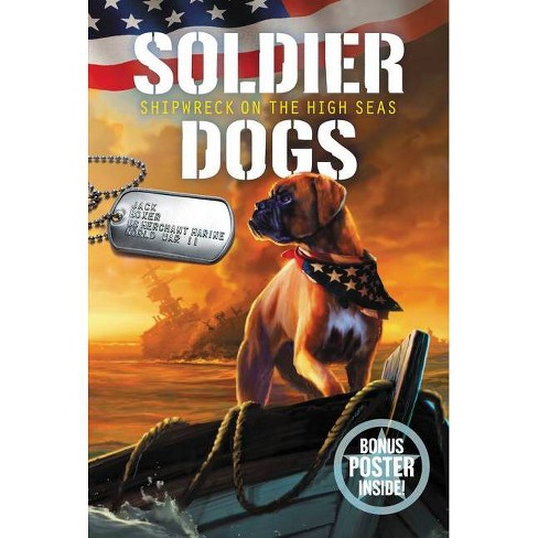 Soldier Dogs #7: Shipwreck on the High Seas - (Soldier Dogs, 7) by  Marcus Sutter (Paperback) - image 1 of 1