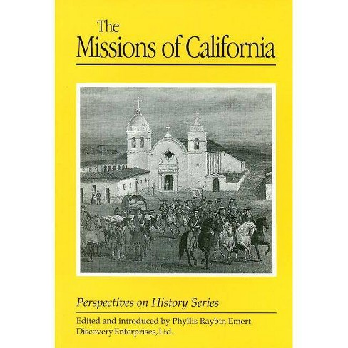The Missions of California - (Perspectives on History (Discovery)) (Paperback) - image 1 of 1