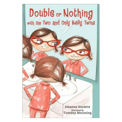 Double or Nothing with the Two and Only Kelly Twins -  by Johanna Hurwitz (Hardcover) - image 1 of 1