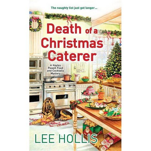 Death of a Christmas Caterer - (Hayley Powell Food and Cocktails Mysteries) by  Lee Hollis (Paperback) - image 1 of 1