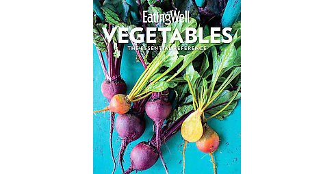 Eatingwell Vegetables : The Essential Reference (Hardcover) - image 1 of 1