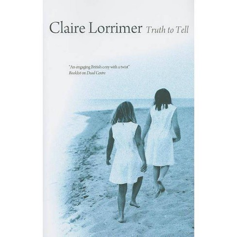 Truth to Tell - by  Claire Lorrimer (Hardcover) - image 1 of 1