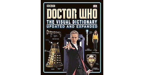 Doctor Who : The Visual Dictionary (Updated / Expanded) (Hardcover) (Jason Loborik) - image 1 of 1