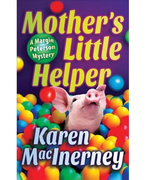 Mother's Little Helper -  (Margie Peterson Mystery) by Karen MacInerney (Paperback) - image 1 of 1