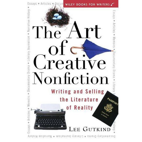 The Art of Creative Nonfiction - (Wiley Books for Writers) by  Lee Gutkind (Paperback) - image 1 of 1
