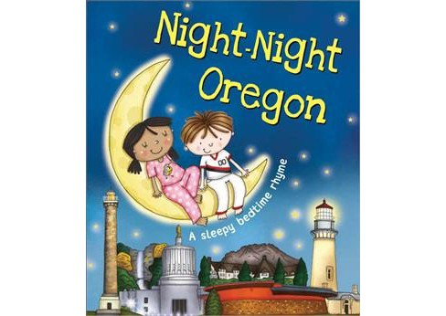 Night-Night Oregon -  by Katherine Sully (Hardcover) - image 1 of 1