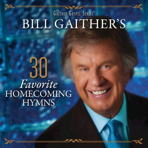 Bill & glor gaither - Bill gaither's 30 favorite homecoming (CD) - image 1 of 1