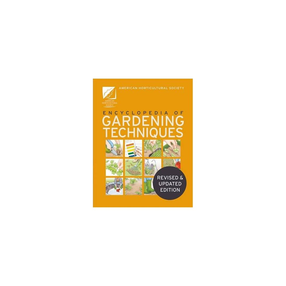 American Horticultural Society Encyclopedia of Gardening Techniques : A Step-by-Step Guide to Basic