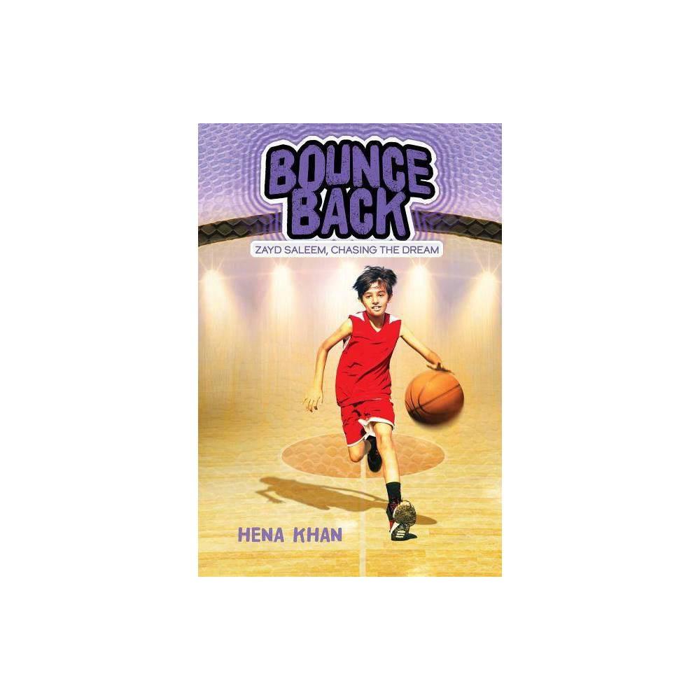 Bounce Back Volume 3 Zayd Saleem Chasing The Dream By Hena Khan Paperback