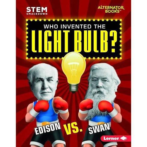 Who Invented the Light Bulb? - (Stem Smackdown (Alternator Books (R) )) by  Susan E Hamen (Hardcover) - image 1 of 1