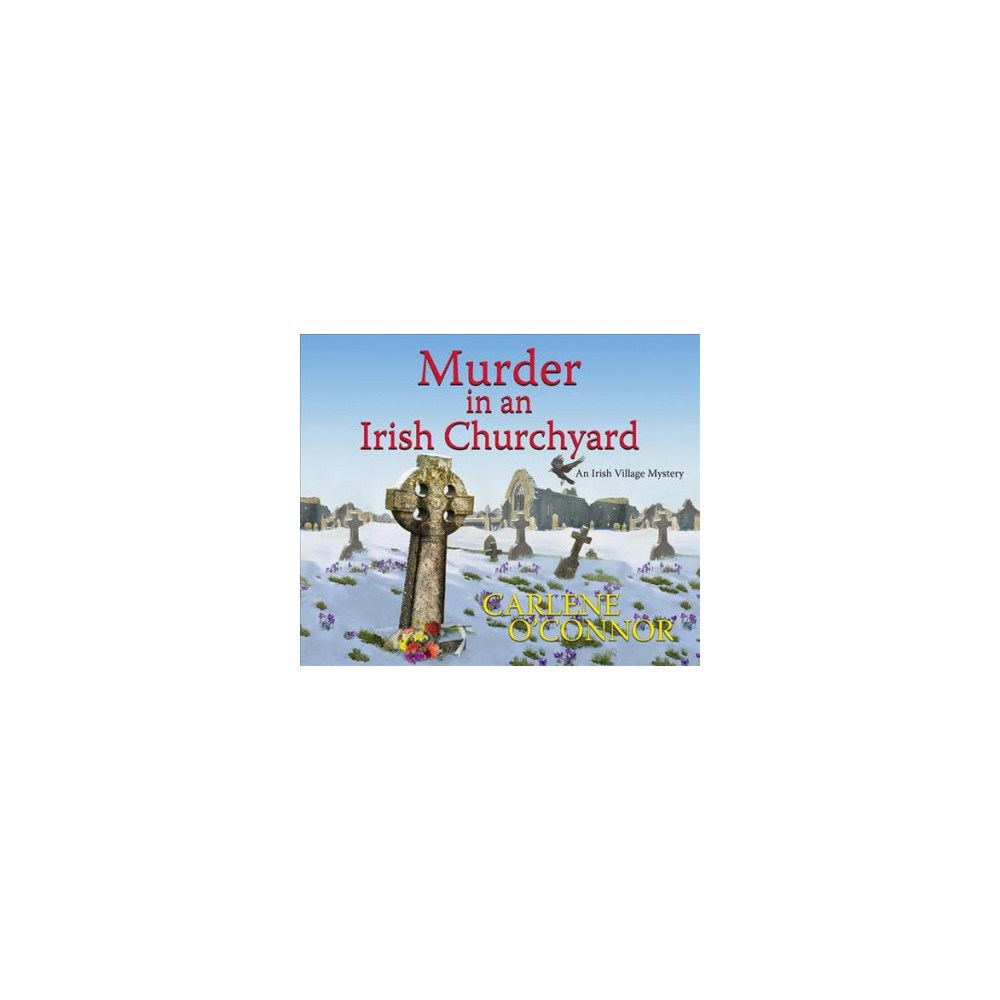 Murder in an Irish Churchyard - (Irish Village Mystery) by Carlene O'Connor (MP3-CD)