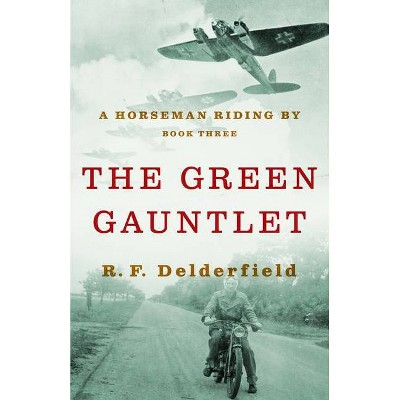 The Green Gauntlet - (Horseman Riding by) by  R F Delderfield (Paperback)