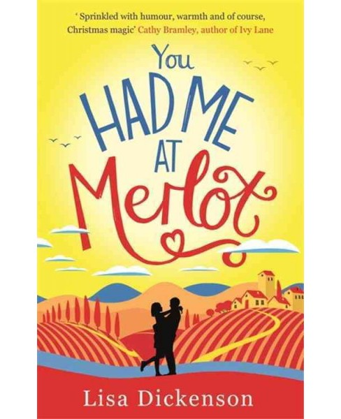 You Had Me at Merlot (Paperback) (Lisa Dickenson) - image 1 of 1