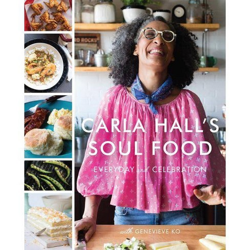 Carla Hall's Soul Food : Everyday and Celebration -  by Carla Hall & Genevieve Ko (Hardcover) - image 1 of 1