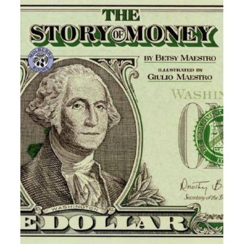 The Story of Money - by  Betsy Maestro (Paperback) - image 1 of 1