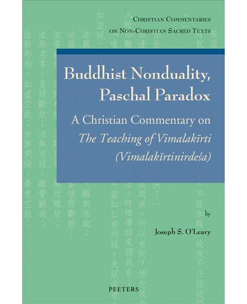Buddhist Nonduality, Paschal Paradox : A Christian Commentary on the Teaching of Vimalakirti - Vimalakirt - image 1 of 1