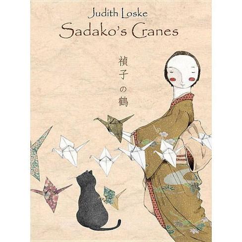 Sadako's Cranes - by  Judith Loske (Hardcover) - image 1 of 1