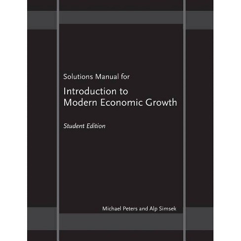 "Solutions Manual for ""Introduction to Modern Economic Growth"" - by  Michael Peters & Alp Simsek - image 1 of 1"