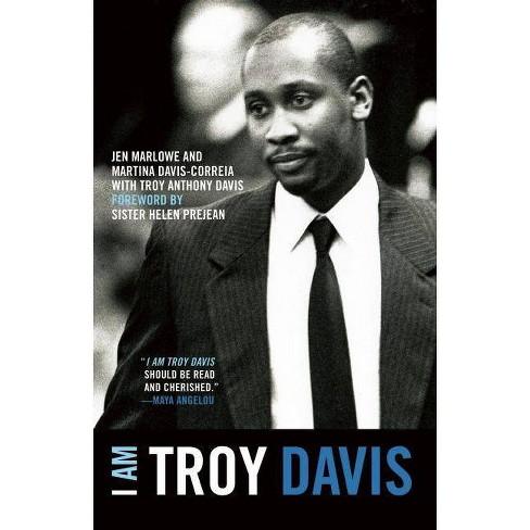 I Am Troy Davis - by  Jen Marlowe & Martina Davis-Correia & Troy Davis (Paperback) - image 1 of 1