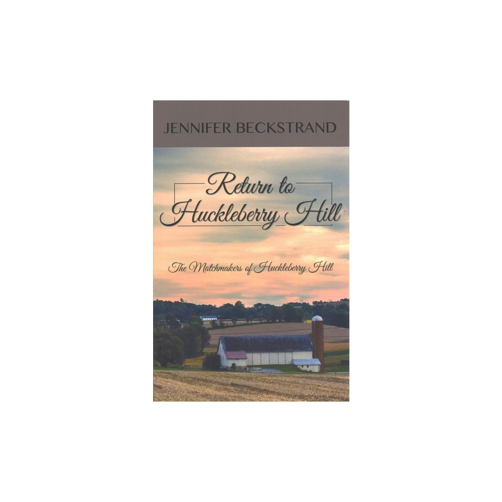 Return to Huckleberry Hill - Large Print by Jennifer Beckstrand (Paperback)