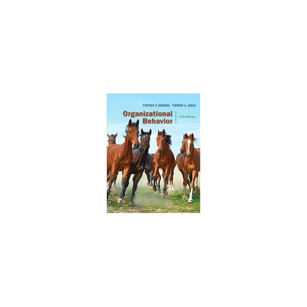 Organizational Behavior - by Stephen P. Robbins & Timothy A. Judge (Hardcover)