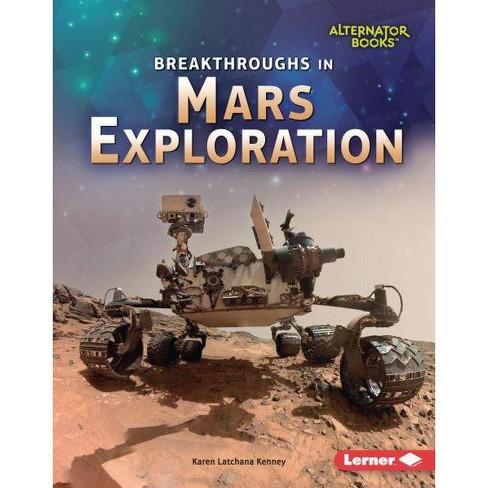 Breakthroughs in Mars Exploration - (Space Exploration (Alternator Books (R) )) by  Karen Kenney - image 1 of 1