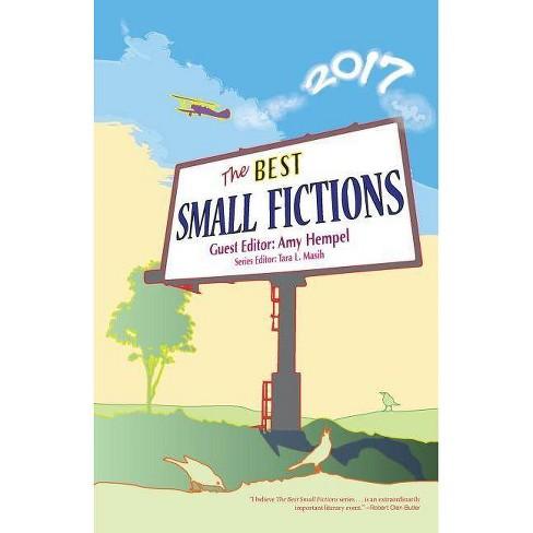The Best Small Fictions 2017 - by  Amy Hempel & Tara L Masih (Paperback) - image 1 of 1