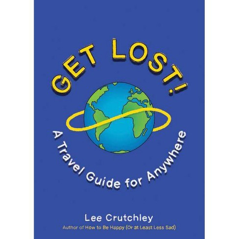 Get Lost! - by  Lee Crutchley (Paperback) - image 1 of 1