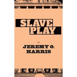 Slave Play - by  Jeremy O Harris (Paperback)
