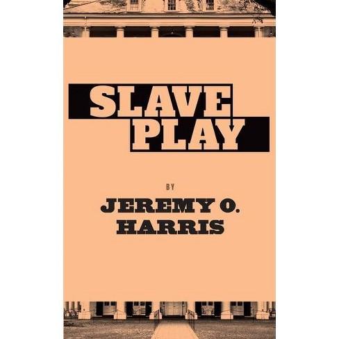 Slave Play - by  Jeremy O Harris (Paperback) - image 1 of 1