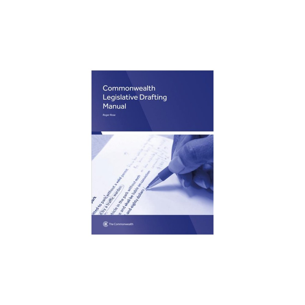 Commonwealth Legislative Drafting Manual - by Roger Rose (Paperback)