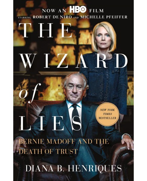 Wizard of Lies : Bernie Madoff and the Death of Trust (Reprint) (Paperback) (Diana B. Henriques) - image 1 of 1