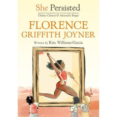 She Persisted: Florence Griffith Joyner - by Rita Williams-Garcia & Chelsea Clinton (Paperback) - image 1 of 1