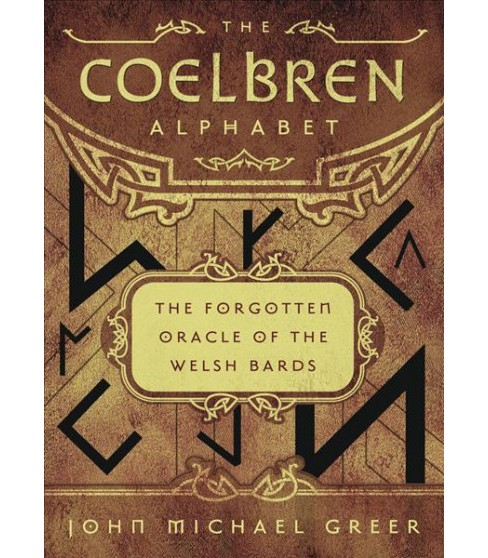 Coelbren Alphabet : The Forgotten Oracle of the Welsh Bards (Paperback) (John Michael Greer) - image 1 of 1