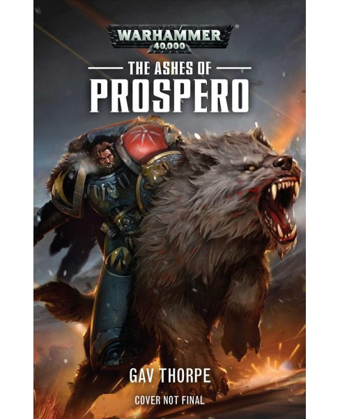 Ashes of Prospero -  (Space Marine Conquests) by Gav Thorpe (Paperback) - image 1 of 1