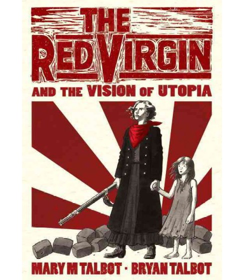 Red Virgin and the Vision of Utopia (Hardcover) (Mary S. Talbot) - image 1 of 1