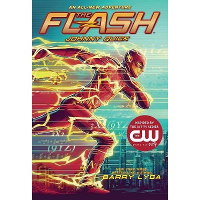 The Flash: Johnny Quick - by  Barry Lyga (Paperback)
