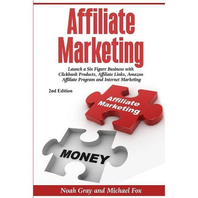Affiliate Marketing - by  Noah Gray (Paperback)