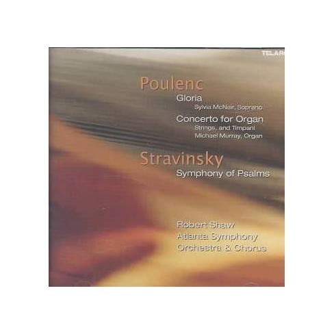Robert Shaw - Poulenc: Gloria & Concerto for Organ / Stravinsky: Symphony of Psalms (CD) - image 1 of 1