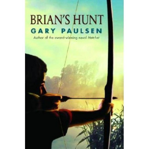 Brian's Hunt - (Hatchet Adventure) by  Gary Paulsen (Hardcover) - image 1 of 1