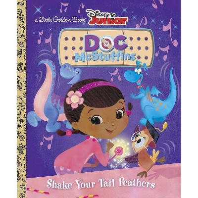 Shake Your Tail Feathers - (Little Golden Book) by  Andrea Posner-Sanchez (Hardcover)