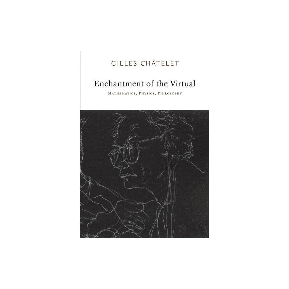 Enchantment Of The Virtual By Gilles Ch Telet Gilles Chatelet Paperback