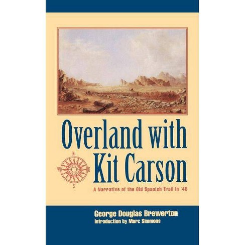 Overland with Kit Carson - by  George Douglas Brewerton (Paperback) - image 1 of 1