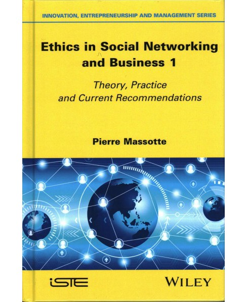 Ethics in Social Networking and Business 1 : Theory, Practice and Current Recommendations (Hardcover) - image 1 of 1